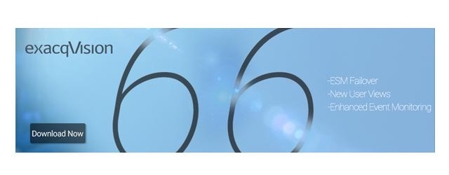 Video: Exacq Technologies Releases ExacqVision 6.6