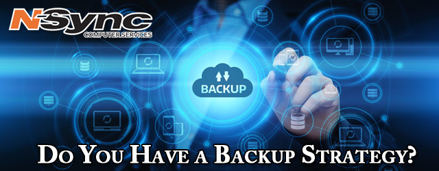Do You Have a Backup Strategy?
