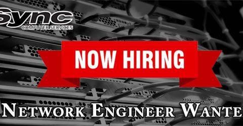 Now Hiring- Network Engineer
